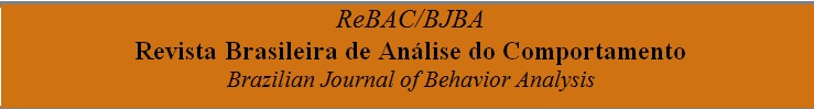 Revista Brasileira de Análise do Comportamento - Brazilian Journal of Behavior Analysis
